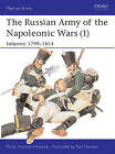 The Russian Army of the Napoleonic Wars: No.1: Infantry, 1798-1814 by Philip J. Haythornthwaite (Paperback, 1987)