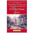 A Cape Light Novel: On Christmas Eve 11 by Thomas Kinkade and Katherine Spencer (2012, Paperback)