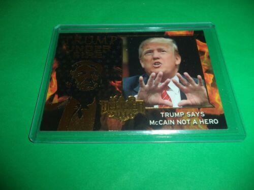 DECISION 2016 SERIES GOLD FOIL TRUMP UNDER FIRE TUF2 TRUMP SAYS McCAIN NOT A