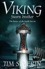 Viking: No. 2: Sworn Brother by Tim Severin (Hardback, 2005)