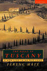 The Hills of Tuscany: A New Home in an Old Land by Ferenc Mate (Paperback, 1999)