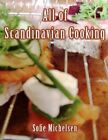 All of Scandinavian Cooking 9781434383341 by Sofie Michelsen Paperback