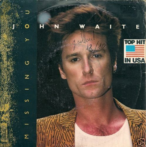 45 TOURS--JOHN WAITE--MISSING YOU--1984