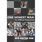 1 Honest Man: Four Different Perspectives: Forty Five Years as an Ayr United Fan by Gerry Ferrara (Paperback, 2012)
