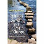 Spiritual Growth in a Time of Change: Following God in Midlife by Tony Horsfall (Paperback, 2016)