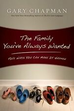 Five(5) ways to The Family You've Always Wanted by Dr Gary Chapman FREE USA SHIP