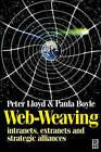 Web-weaving: Intranets, Extranets and Strategic Alliances by Peter Lloyd, Paula Boyle (Paperback, 1998)