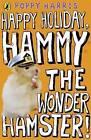 Happy Holiday, Hammy the Wonder Hamster! by Poppy Harris (Paperback, 2010)