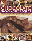 Chocolate: 500 Classic Recipes - a Definitive Collection of Delectable Recipes, from Devilish Chocolate Roulade to Mississippi Mud Pie, Shown in Over 500 Photographs by Felicity Forster (Hardback, 2008)