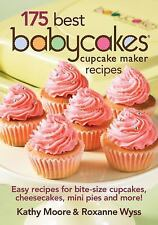 175 Best Babycakes Cupcake Maker Recipes: Easy Recipes for Bite-Size Cupcakes,