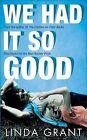We Had it So Good by Linda Grant (Paperback, 2011)