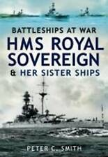 HMS Royal Sovereign and Her Sister Ships by Peter C. Smith (Hardback, 2009)