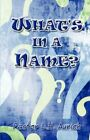 What's in a Name? 9781606103791 by Pastor L H Aurich Paperback