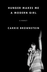 Hunger makes me a modern girl by carrie brownstein signed first.