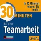 30 Minuten für erfolgreiche Teamarbeit. CD von Rolf Meier (2006)