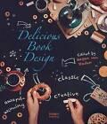 Delicious Book Design by Megan van Staden (Hardback, 2016)
