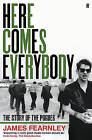 Here Comes Everybody: The Story of the Pogues by James Fearnley (Paperback, 2012)
