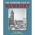 The Changing Face of Newbury by Tony Higgott (Paperback, 2016)