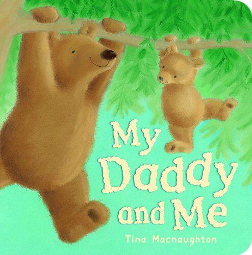 My Daddy and Me By Tina MacNaughton. 9781845066192