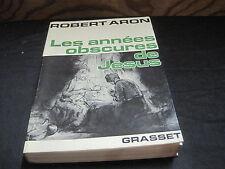 Robert ARON: les années obscures de Jésus