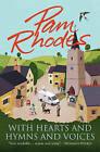 With Hearts and Hymns and Voices: A Novel by Pam Rhodes (Paperback, 2015)