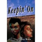 Keepin' on by Guy Watts (Paperback / softback, 2002)