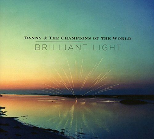 Danny and The Champions Of The World - Brilliant Light [CD]