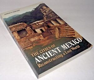 Ancient-Mexico-Reconstructing-Lost-World-Cities-Jeremy-Sabloff-History-Culture