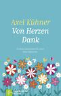 Von Herzen Dank von Axel Kühner (2016, Gebundene Ausgabe)