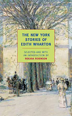 1 of 1 - The New York Stories of Edith Wharton (New York Review Books Classics) by Whart