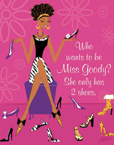 ART PRINT Who wants to be Miss Goody? She only has 2 shoes Alece Birnbach