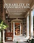 Durability in Construction: Rebuilding Traditions in 21st Century Architecture by Papadakis (Paperback, 2015)