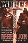 Rebellion by Ian Irvine (Paperback, 2013)