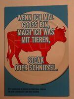 Werbepostkarte - Steak oder Schnitzel - Wenn ich groß bin .... - Postkarte
