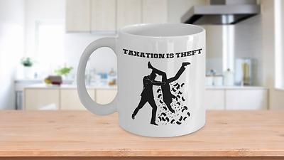 Taxation Is Theft Libertarian Gift Mug