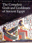 The Complete Gods and Goddesses of Ancient Egypt by Richard H. Wilkinson (Hardback, 2003)
