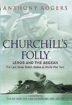 "1 of 1 - ""VERY GOOD"" Rogers, Anthony, Churchill's Folly: Leros and the Aegean (Cassell Mi"