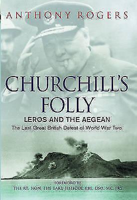 Churchill's Folly: Leros and the Aegean - The Last Great British-ExLibrary