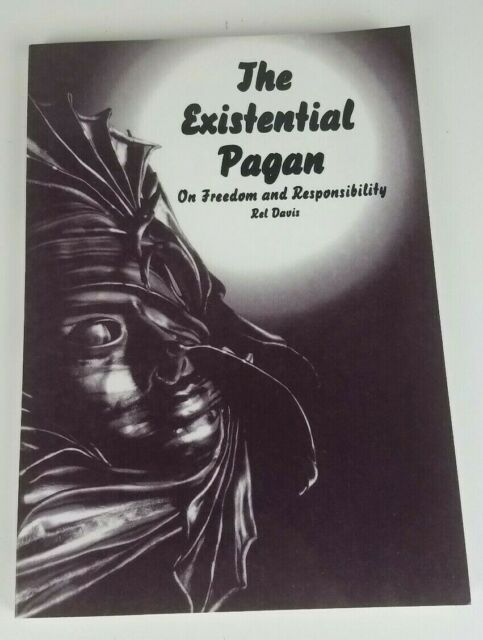 The Existential Pagan On Freedom and Responsibility  By Rel Davis  Paperback
