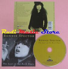 CD RONNIE SPECTOR The last of the rock stars 2006 EDEL 0170302RAF (Xs8)lp mc dvd