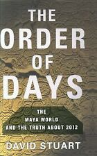 The Order of Days: The Maya World and the Truth About 2012-ExLibrary