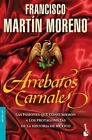 Arrebatos Carnales by Francisco Martin Moreno (Paperback / softback, 2015)