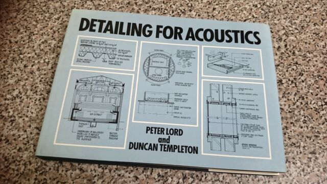 Detailing for Acoustics by Peter Lord and Duncan Templeton - First Edition.