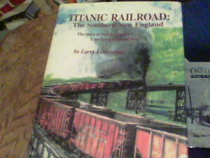 Titanic Railroad: The Southern New England by Larry Lowenthal