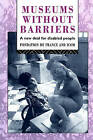 Museums Without Barriers: A New Deal for the Disabled by Taylor & Francis Ltd (Paperback, 1991)