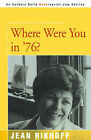 Where Were You in '76? by Jean Rikhoff (Paperback / softback, 2001)