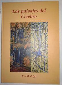 LOS-PAISAJES-DEL-CEREBRO-Tapa-dura-2006-Jose-Rodrigo-Garcia-ARTE-NEUROCIENCIA