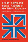 Freight Flows and Spatial Aspects of the British Economy by Michael Chisholm, Patrick O'Sullivan (Paperback, 2009)