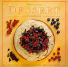 The Little Dessert Cookbook: Sweet Delights from the Orchard and Garden by Anness Publishing (Hardback, 2000)