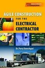 Agile Construction for the Electrical Contractor by Perry Daneshgari (Paperback, 2009)